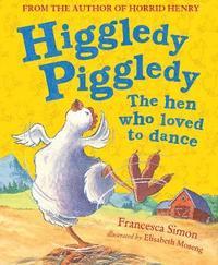 bokomslag Higgledy Piggledy the Hen Who Loved to Dance