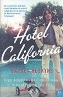 bokomslag Hotel California: Singer-songwriters and Cocaine Cowboys in the L.A. Canyons 1967-1976
