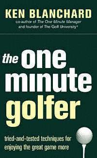 bokomslag The one minute golfer : tried-and-tested techniques for enjoying the great