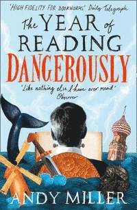 bokomslag Year of Reading Dangerously - How Fifty Great Books Saved My Life