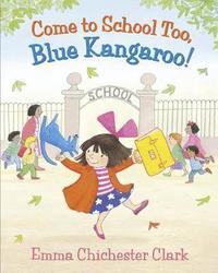 bokomslag Come to School too, Blue Kangaroo!