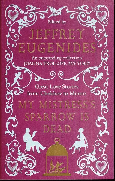 bokomslag My Mistress's Sparrow is Dead: Great Love Stories from Chekhov to Munro