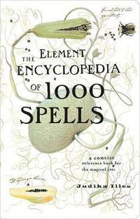 bokomslag The Element Encyclopedia of 1000 Spells