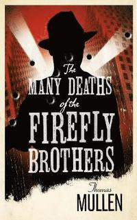 bokomslag The Many Deaths of the Firefly Brothers
