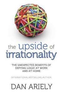 bokomslag The Upside of Irrationality