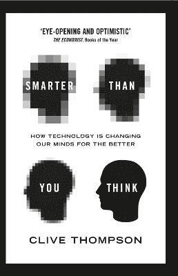 bokomslag Smarter than you think - how technology is changing our minds for the bette
