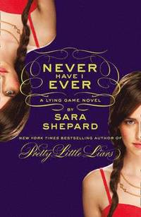 bokomslag Never have i ever: a lying game novel