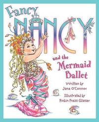bokomslag Fancy Nancy and The Mermaid Ballet