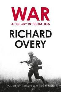 bokomslag War: A History in 100 Battles