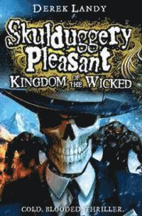 bokomslag Skulduggery pleasant: kingdom of the wicked