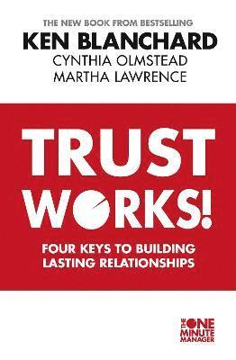 bokomslag Trust works - four keys to building lasting relationships