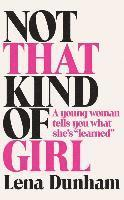 Not that kind of girl - a young woman tells you what shes learned