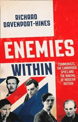 bokomslag Enemies Within: Communists, the Cambridge Spies and the Making of Modern Britain