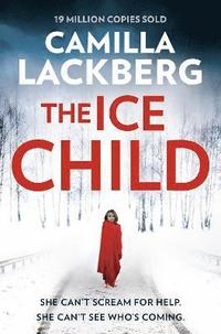 bokomslag The Ice Child (Patrik Hedstrom and Erica Falck, Book 9)