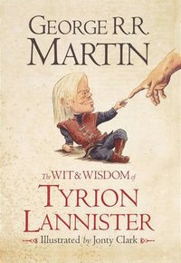 Wit & wisdom of tyrion lannister