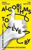 bokomslag Algorithms to Live by: The Computer Science of Human Decisions