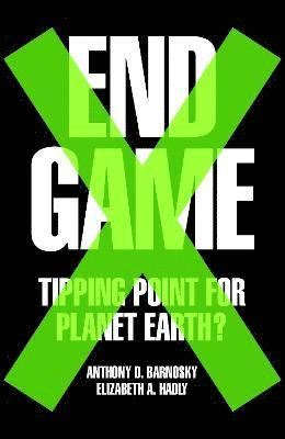 bokomslag End game - tipping point for planet earth?