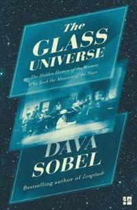bokomslag The Glass Universe: The Hidden History of the Women Who Took the Measure of the Stars