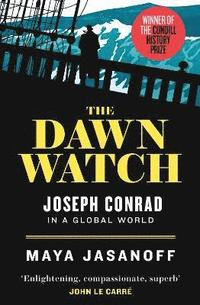bokomslag The Dawn Watch: Joseph Conrad in a Global World