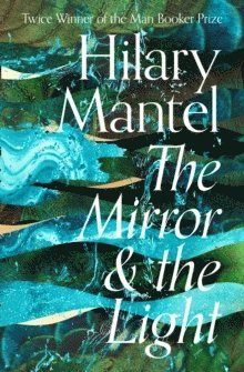bokomslag The Mirror and the Light (The Wolf Hall Trilogy)