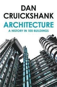 bokomslag A History of Architecture in 100 Buildings