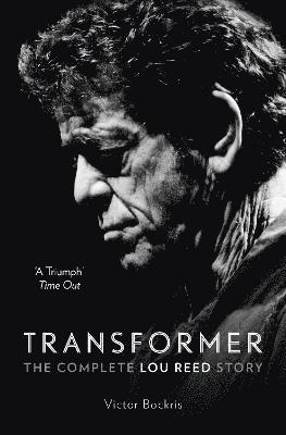 bokomslag Transformer: The Complete Lou Reed Story