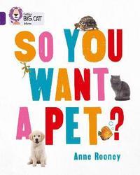 bokomslag So You Want A Pet?