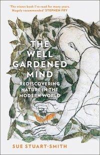bokomslag The Well Gardened Mind