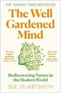 bokomslag The Well Gardened Mind: Rediscovering Nature in the Modern World