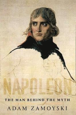 bokomslag Napoleon: The Man Behind the Myth
