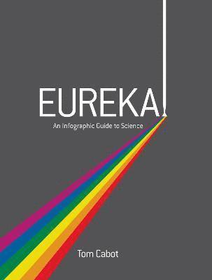 bokomslag Eureka! - an infographic guide to science