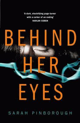bokomslag Behind Her Eyes: The New Sunday Times #1 Best Selling Psychological Thriller