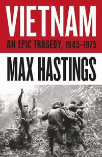 bokomslag Vietnam: An Epic Tragedy: 1945-1975