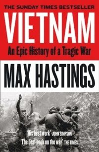 bokomslag Vietnam: An Epic History of a Tragic War