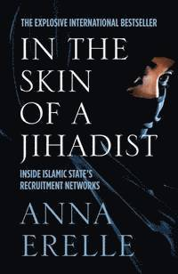 bokomslag In the Skin of a Jihadist