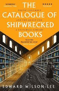 bokomslag The Catalogue of Shipwrecked Books: Young Columbus and the Quest for a Universal Library