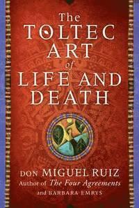bokomslag The Toltec Art of Life and Death