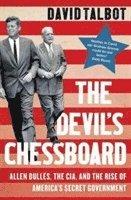 bokomslag The Devil's Chessboard: Allen Dulles, the CIA, and the Rise of America's Secret Government