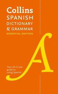 bokomslag Collins Spanish Essential Dictionary and Grammar