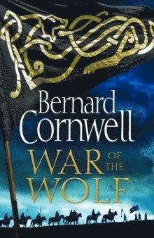 bokomslag War of the Wolf (The Last Kingdom Series, Book 11)
