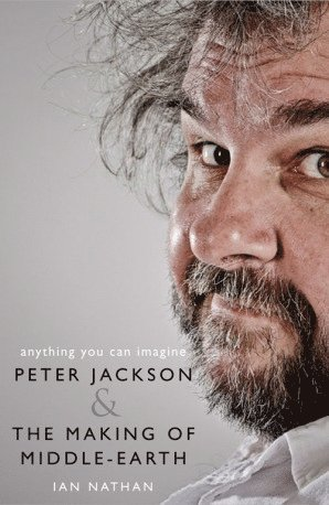 bokomslag Anything You Can Imagine: Peter Jackson and the Making of Middle-earth
