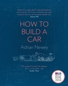 bokomslag How to Build a Car: The Autobiography of the World's Greatest Formula 1 Designer
