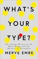 bokomslag What's Your Type?: The Strange History of Myers-Briggs and the Birth of Personality Testing