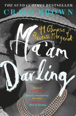 bokomslag Ma'am Darling: 99 Glimpses of Princess Margaret