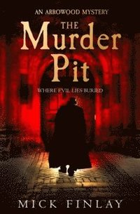 bokomslag The Murder Pit (An Arrowood Mystery, Book 2)
