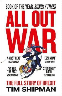 bokomslag All Out War: The Full Story of How Brexit Sank Britain's Political Class