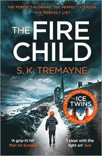 bokomslag The Fire Child: The 2017 Gripping Psychological Thriller from the Bestselling Author of the Ice Twins