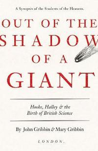 bokomslag Out of the Shadow of a Giant: Hooke, Halley and the Birth of British Science