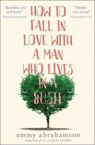 bokomslag How to Fall in Love with a Man Who Lives in a Bush