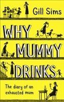 bokomslag Why mummy drinks